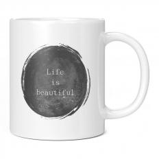 LIFE IS BEAUTIFUL 11OZ NOVELTY MUG