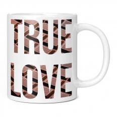 CHOCOLATE TRUE LOVE 11OZ NOVELTY MUG