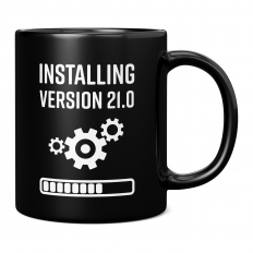 INSTALLING VERSION 21.0 11OZ NOVELTY MUG