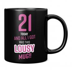 LOUSY 21ST BIRTHDAY PRESENT PINK 11OZ NOVELTY MUG