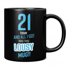 LOUSY 21ST BIRTHDAY PRESENT BLUE 11OZ NOVELTY MUG