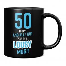 LOUSY 50TH BIRTHDAY PRESENT BLUE 11OZ NOVELTY MUG