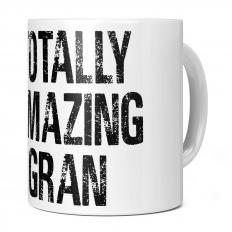 TOTALLY AMAZING GRAN 11OZ NOVELTY MUG