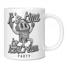 IT'S TIME TO ICE CREAM PARTY 11OZ NOVELTY MUG
