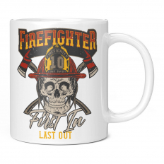 FIREFIGHTER FIRST IN LAST OUT 11OZ NOVELTY MUG