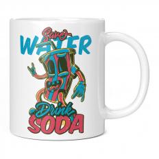 SAVE WATER DRINK SODA 11OZ NOVELTY MUG