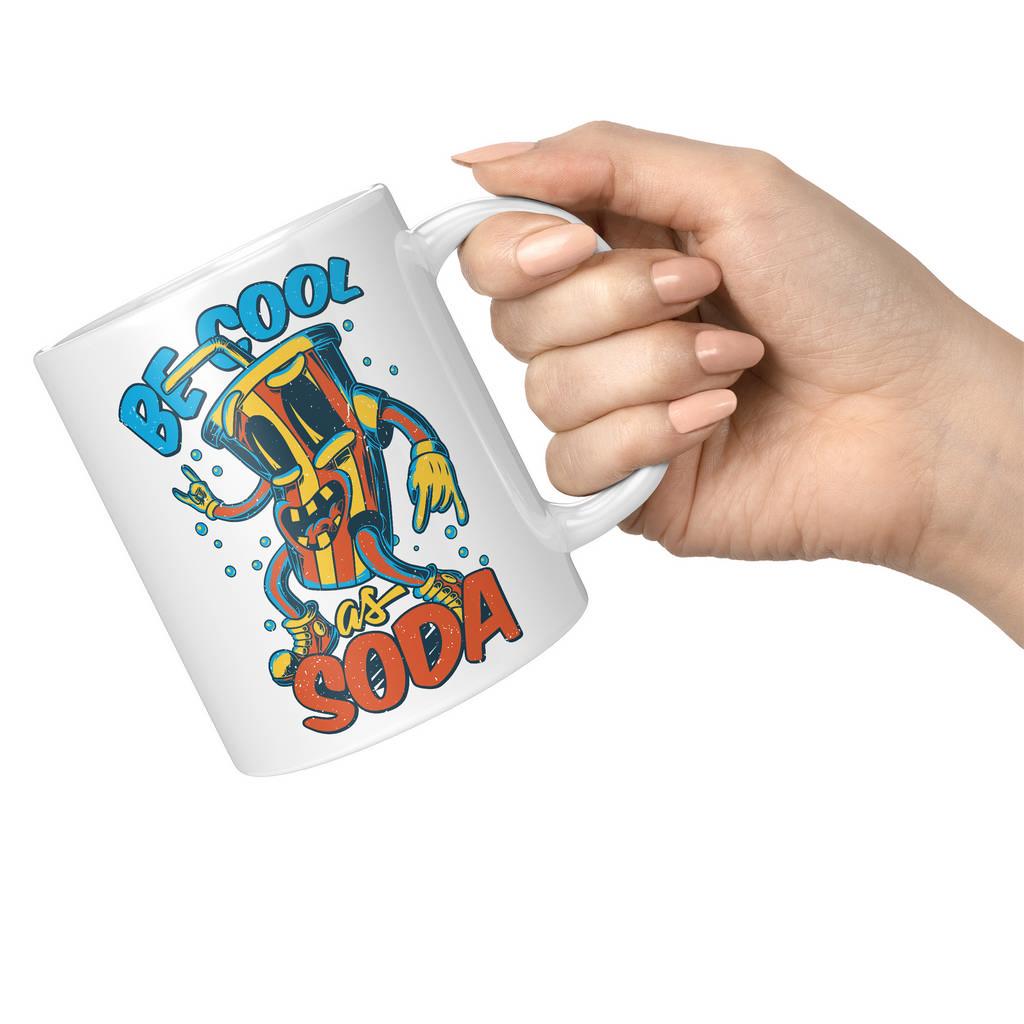 BE COOL AS SODA 11oz NOVELTY MUG Mugs