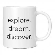 EXPLORE DREAM DISCOVER 11OZ NOVELTY MUG