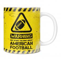 WARNING MAY START TALKING ABOUT AMERICAN FOOTBALL 11OZ NOVELTY MUG