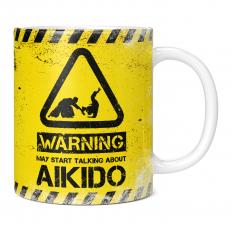 WARNING MAY START TALKING ABOUT AIKIDO 11OZ NOVELTY MUG