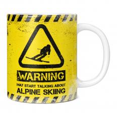 WARNING MAY START TALKING ABOUT ALPINE SKIING 11OZ NOVELTY MUG
