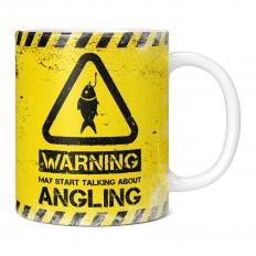 WARNING MAY START TALKING ABOUT ANGLING 11OZ NOVELTY MUG
