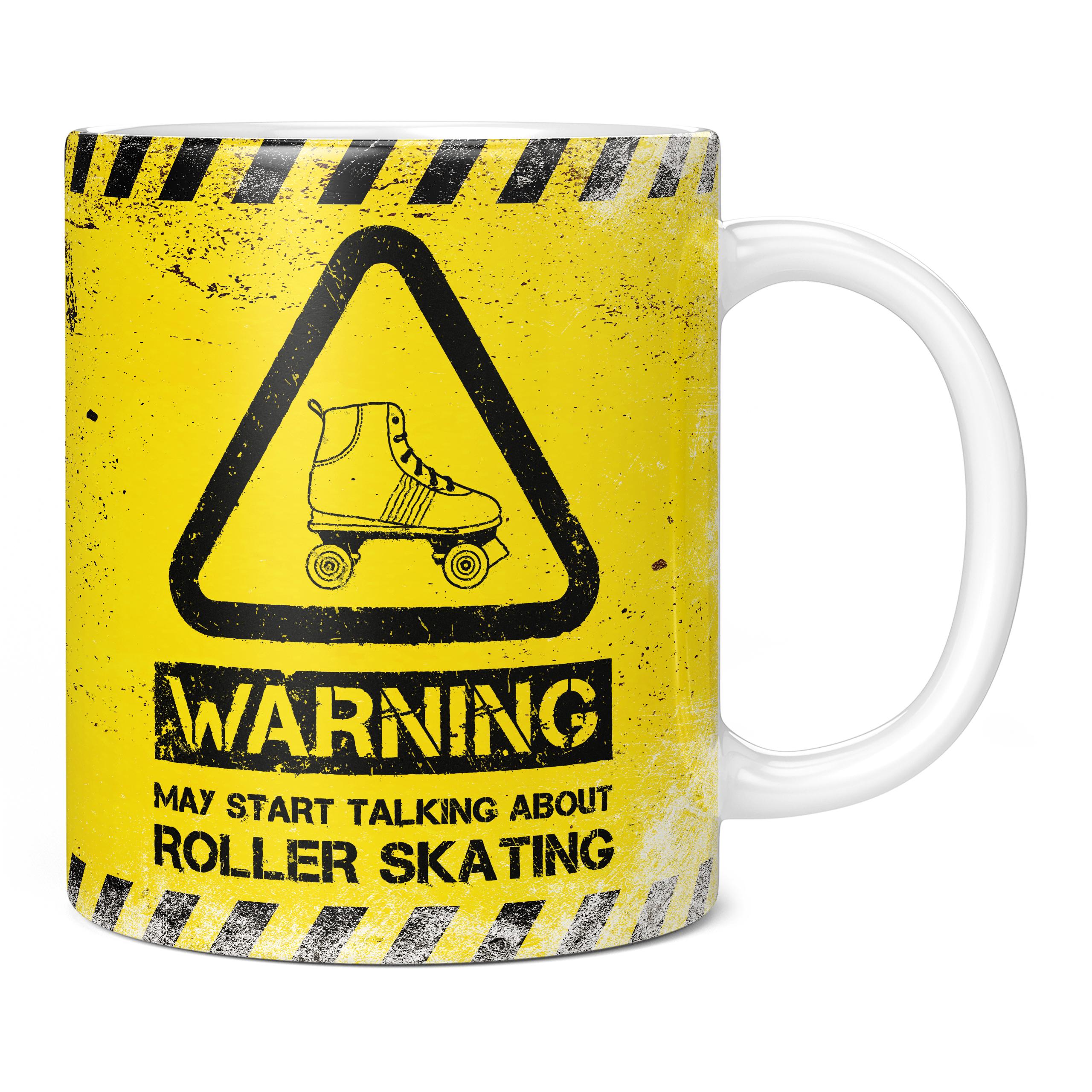WARNING MAY START TALKING ABOUT ROLLER SKATING 11OZ NOVELTY MUG