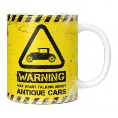 WARNING MAY START TALKING ABOUT ANTIQUE CARS 11OZ NOVELTY MUG