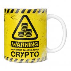 WARNING MAY START TALKING ABOUT CRYPTO 11OZ NOVELTY MUG