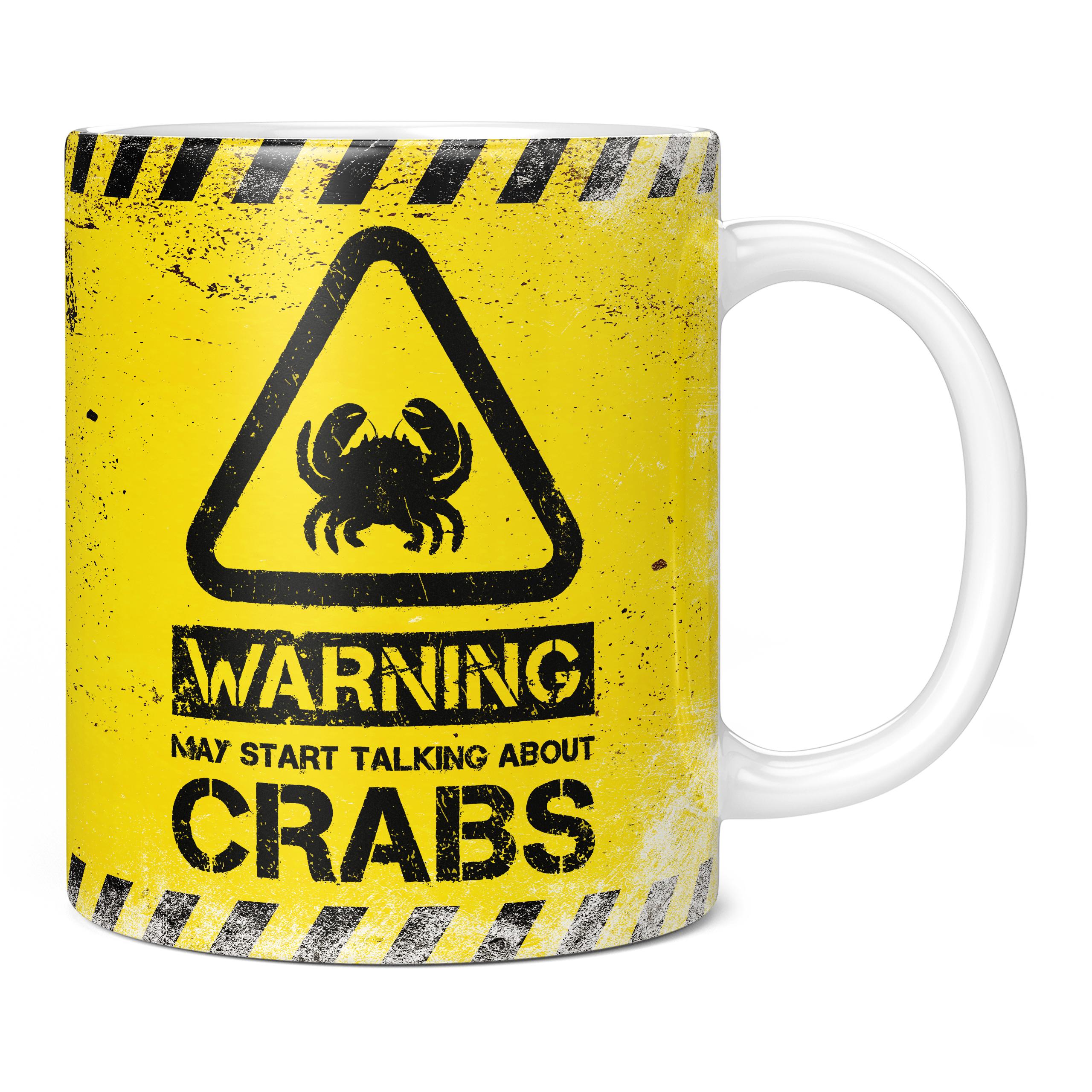 WARNING MAY START TALKING ABOUT CRABS 11OZ NOVELTY MUG