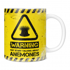 WARNING MAY START TALKING ABOUT ANEMONES 11OZ NOVELTY MUG