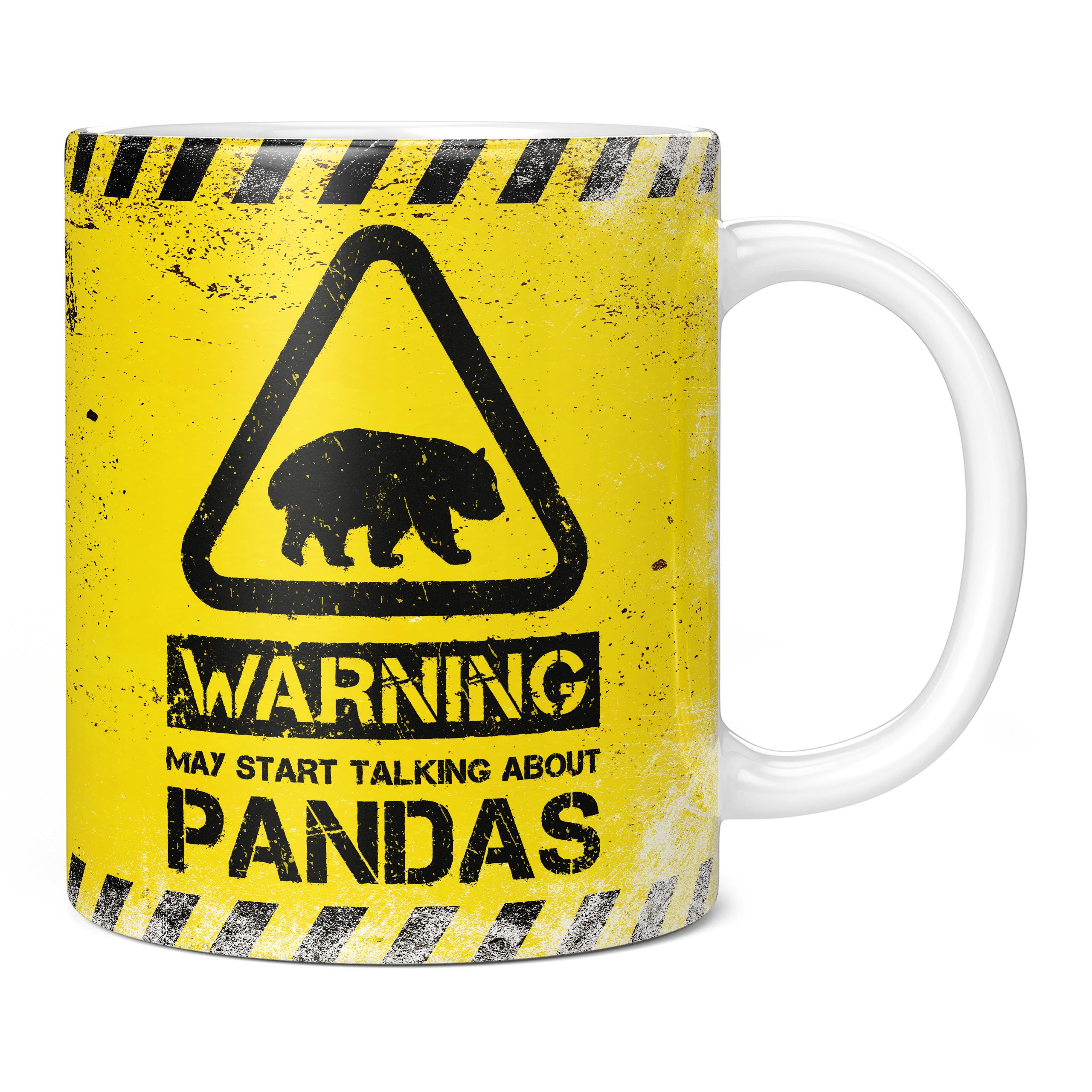WARNING MAY START TALKING ABOUT PANDAS 11OZ NOVELTY MUG