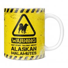 WARNING MAY START TALKING ABOUT ALASKAN MALAMUTES 11OZ NOVELTY MUG