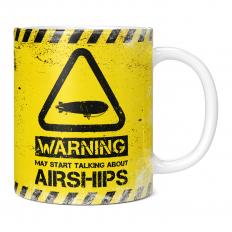 WARNING MAY START TALKING ABOUT AIRSHIPS 11OZ NOVELTY MUG