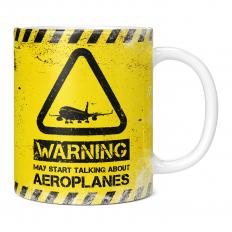 WARNING MAY START TALKING ABOUT AEROPLANES 11OZ NOVELTY MUG