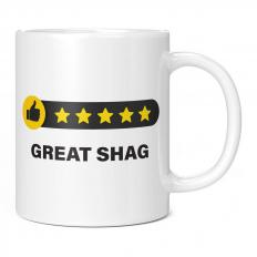 5 STAR REVIEW GREAT SHAG 11OZ NOVELTY MUG