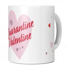 MY QUARANTINE VALENTINE 11OZ NOVELTY MUG