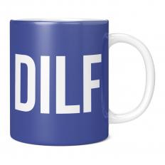DILF 11OZ NOVELTY MUG