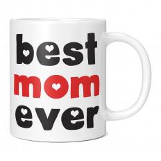 BEST MOM EVER 11OZ NOVELTY MUG