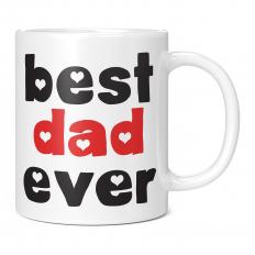 BEST DAD EVER 11OZ NOVELTY MUG