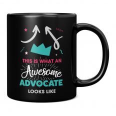 THIS IS WHAT AN AWESOME ADVOCATE LOOKS LIKE 11OZ NOVELTY MUG