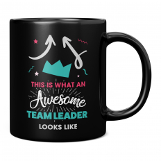 THIS IS WHAT AN AWESOME TEAM LEADER LOOKS LIKE 11OZ NOVELTY MUG