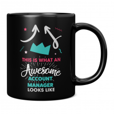 THIS IS WHAT AN AWESOME ACCOUNT MANAGER LOOKS LIKE 11OZ NOVELTY MUG