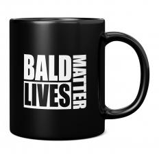 BALD LIVES MATTER 11OZ NOVELTY MUG