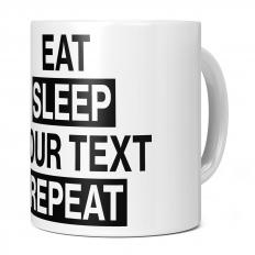 EAT SLEEP ... REPEAT 11OZ NOVELTY MUG