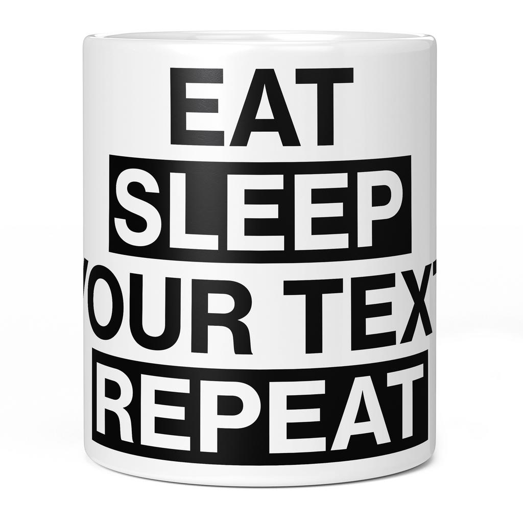 EAT SLEEP ... REPEAT 11oz NOVELTY MUG Mugs